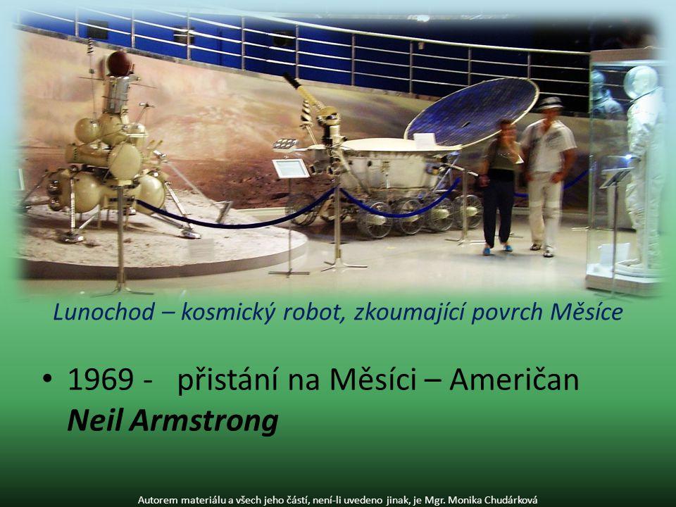 1969 -přistání na Měsíci – Američan Neil Armstrong Autorem materiálu a všech jeho částí, není-li uvedeno jinak, je Mgr.