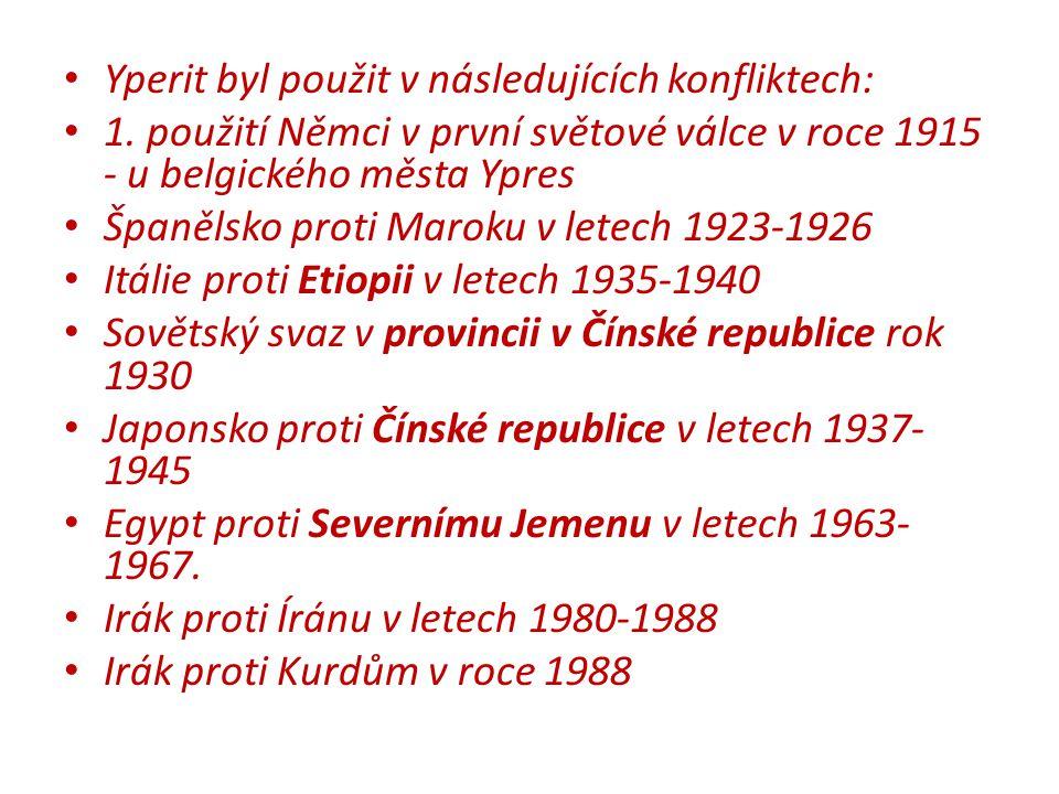 Yperit byl použit v následujících konfliktech: 1.