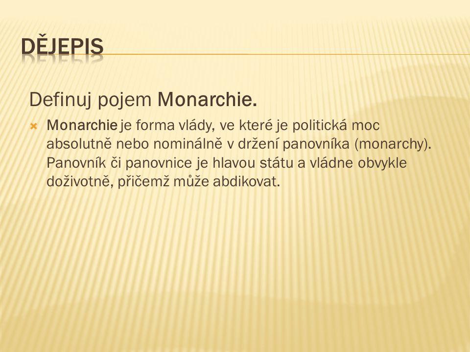 Definuj pojem Monarchie.