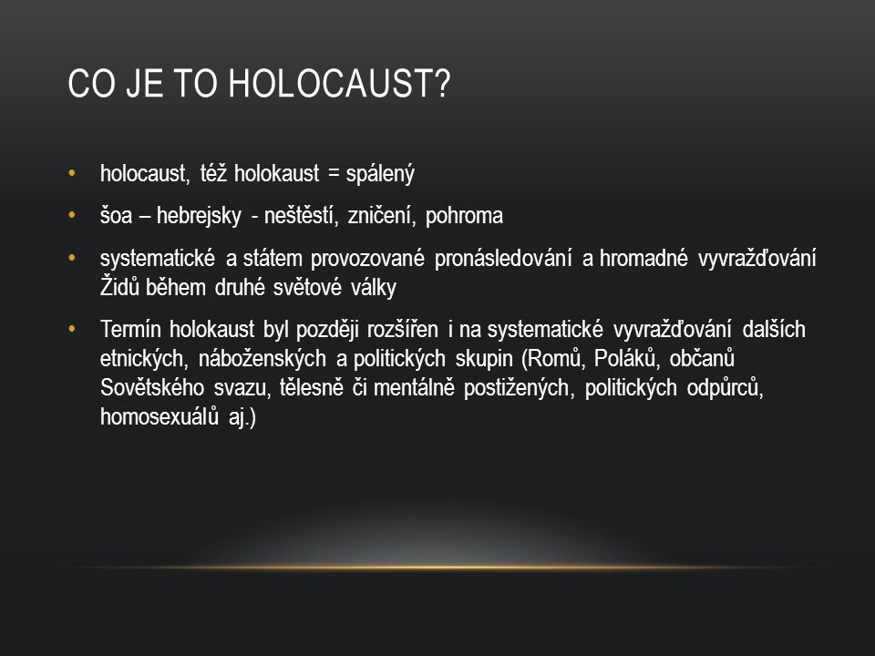 ZDROJE http://www2.holocaust.cz/en/main http://cs.wikipedia.org/wiki/Holokaust http://cs.wikipedia.org/wiki/Koncentra%C4%8Dn%C3%AD_t%C3%A1bor