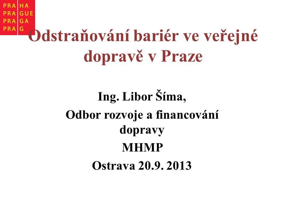 REAL-TIME TRACKING OF PID VEHICLES Odstraňování bariér ve veřejné dopravě v Praze Ing.