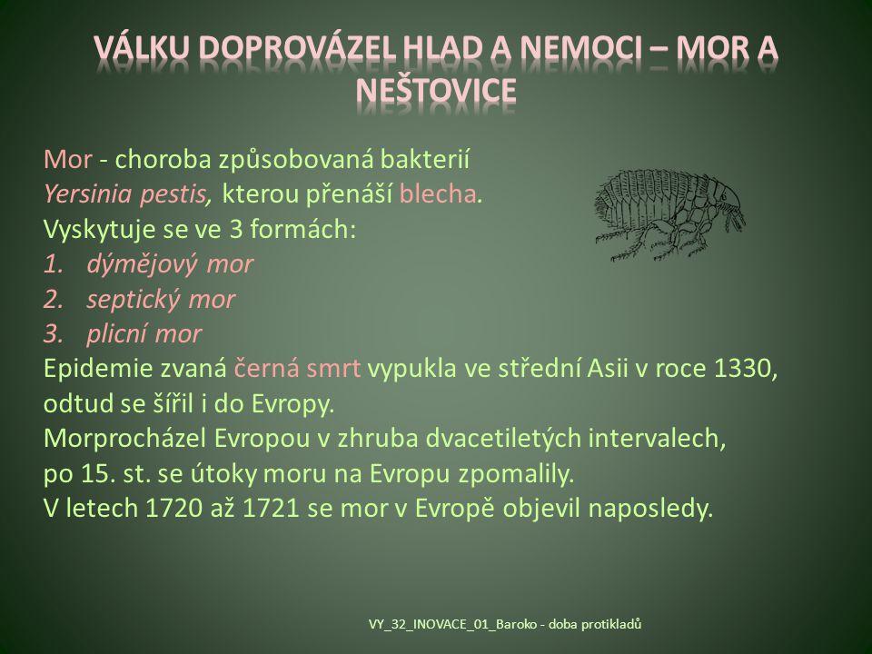 Mor - choroba způsobovaná bakterií Yersinia pestis, kterou přenáší blecha. Vyskytuje se ve 3 formách: 1.dýmějový mor 2.septický mor 3.plicní mor Epide