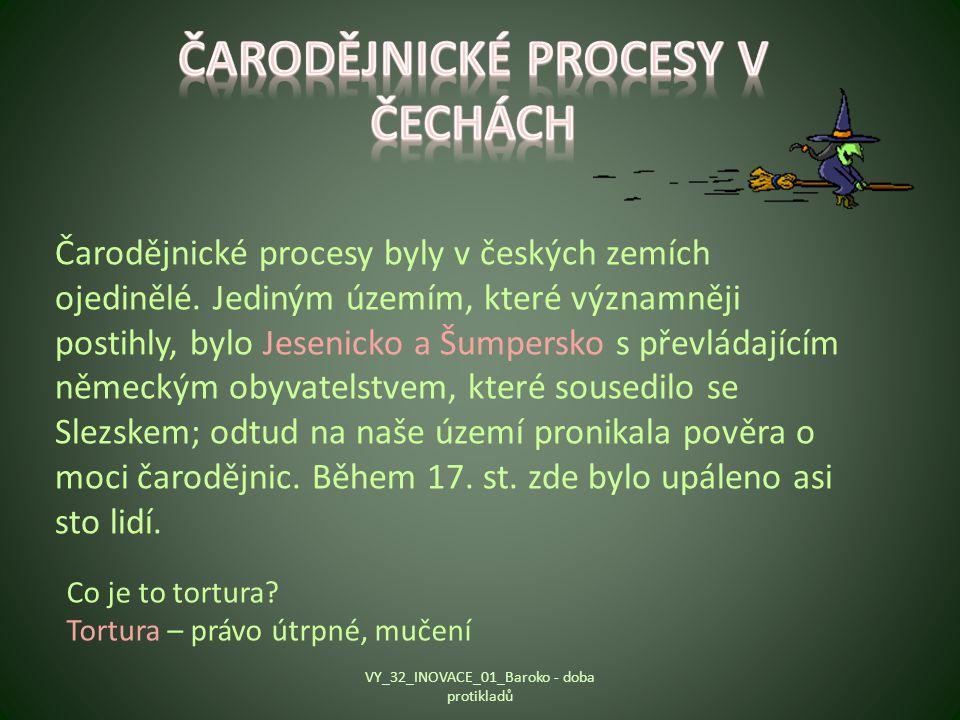 Čarodějnické procesy byly v českých zemích ojedinělé. Jediným územím, které významněji postihly, bylo Jesenicko a Šumpersko s převládajícím německým o