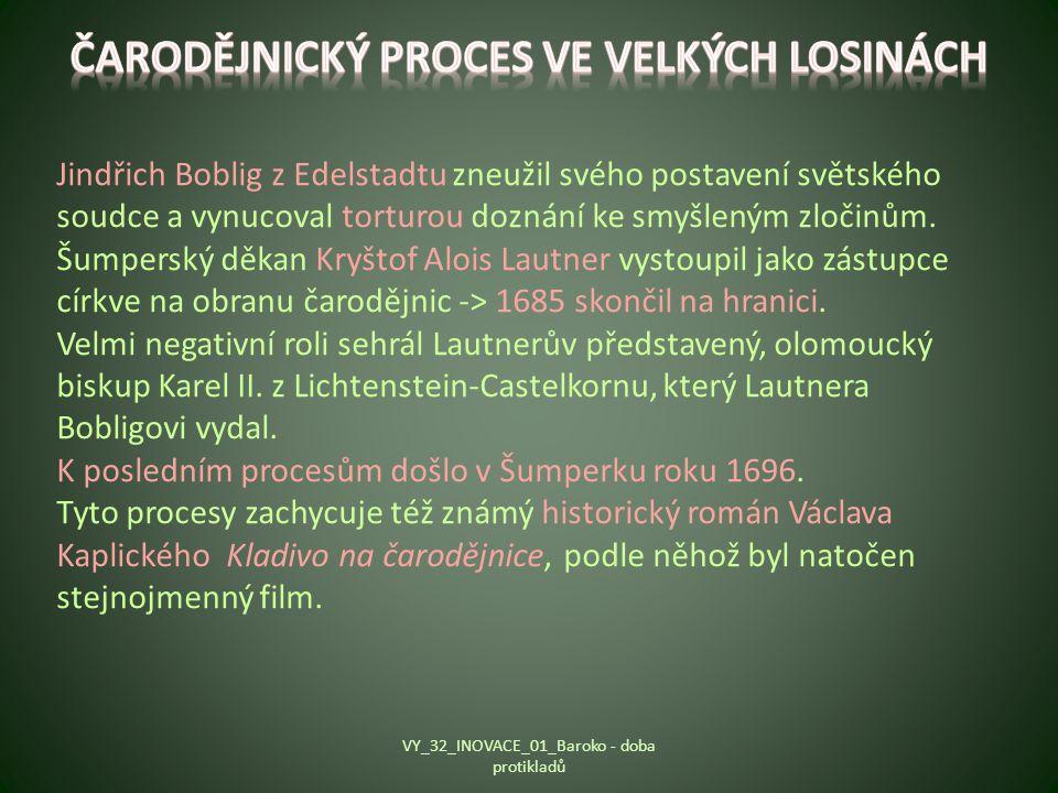 Jindřich Boblig z Edelstadtu zneužil svého postavení světského soudce a vynucoval torturou doznání ke smyšleným zločinům. Šumperský děkan Kryštof Aloi