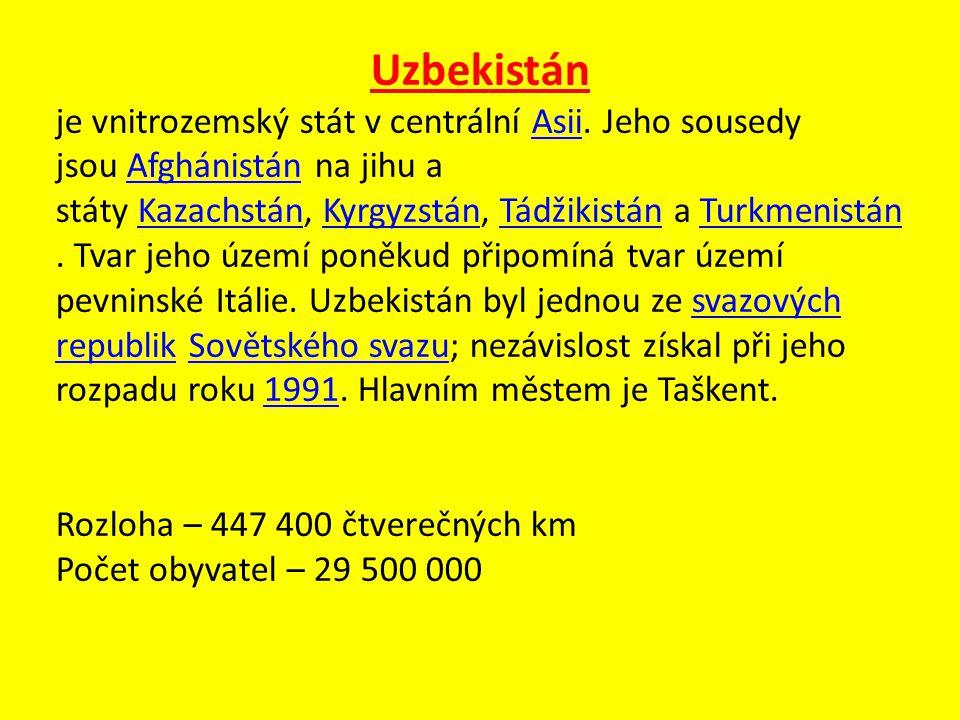 Uzbekistán je vnitrozemský stát v centrální Asii. Jeho sousedy jsou Afghánistán na jihu a státy Kazachstán, Kyrgyzstán, Tádžikistán a Turkmenistán. Tv