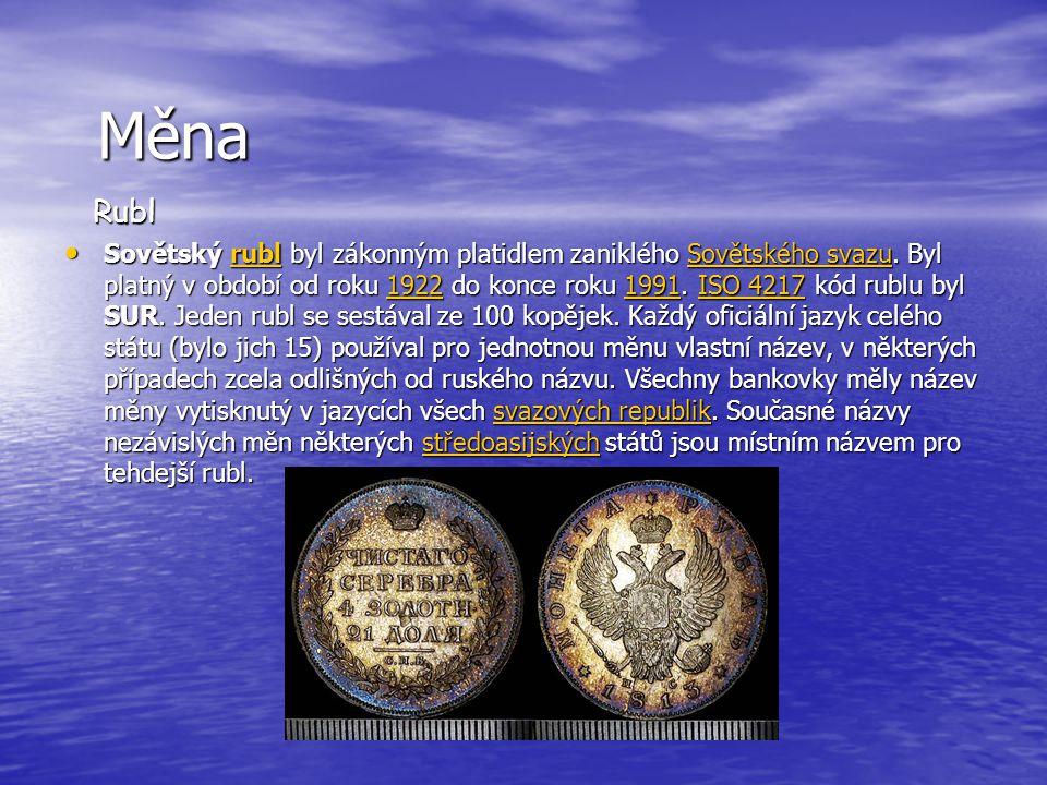 Měna Rubl Rubl Sovětský rubl byl zákonným platidlem zaniklého Sovětského svazu. Byl platný v období od roku 1922 do konce roku 1991. ISO 4217 kód rubl