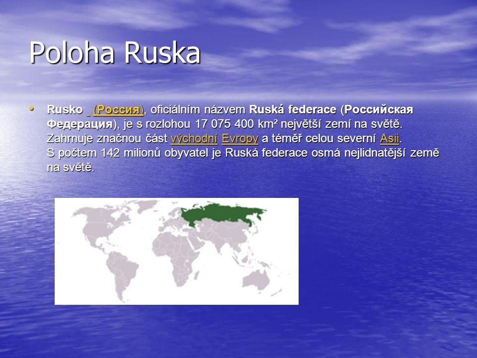 Poloha Ruska Rusko (Россия), oficiálním názvem Ruská federace (Российская Федерация), je s rozlohou 17 075 400 km² největší zemí na světě. Zahrnuje zn