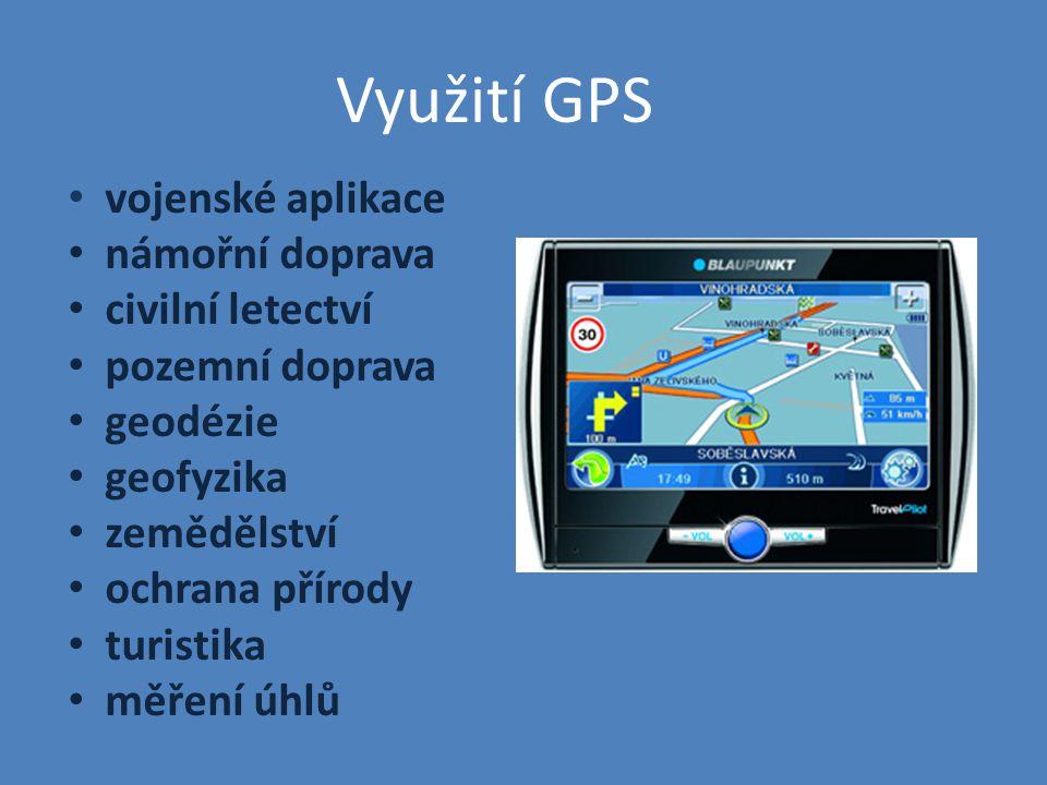 Využití GPS vojenské aplikace námořní doprava civilní letectví pozemní doprava geodézie geofyzika zemědělství ochrana přírody turistika měření úhlů