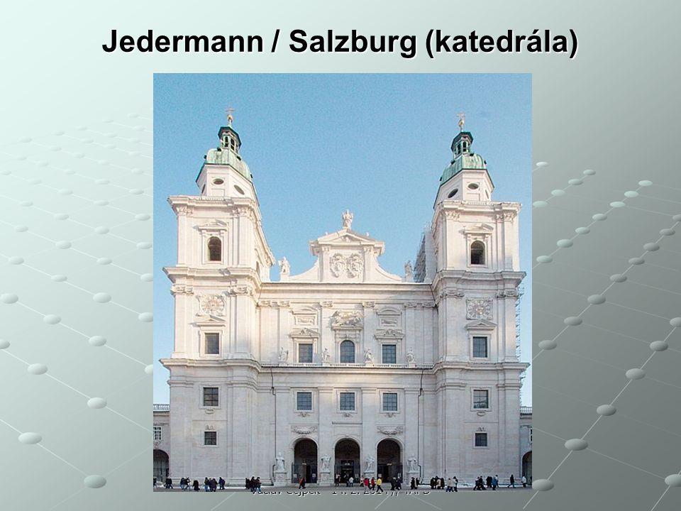 Jedermann / Salzburg (katedrála) Václav Cejpek - 14. 2. 2014 // TAPD