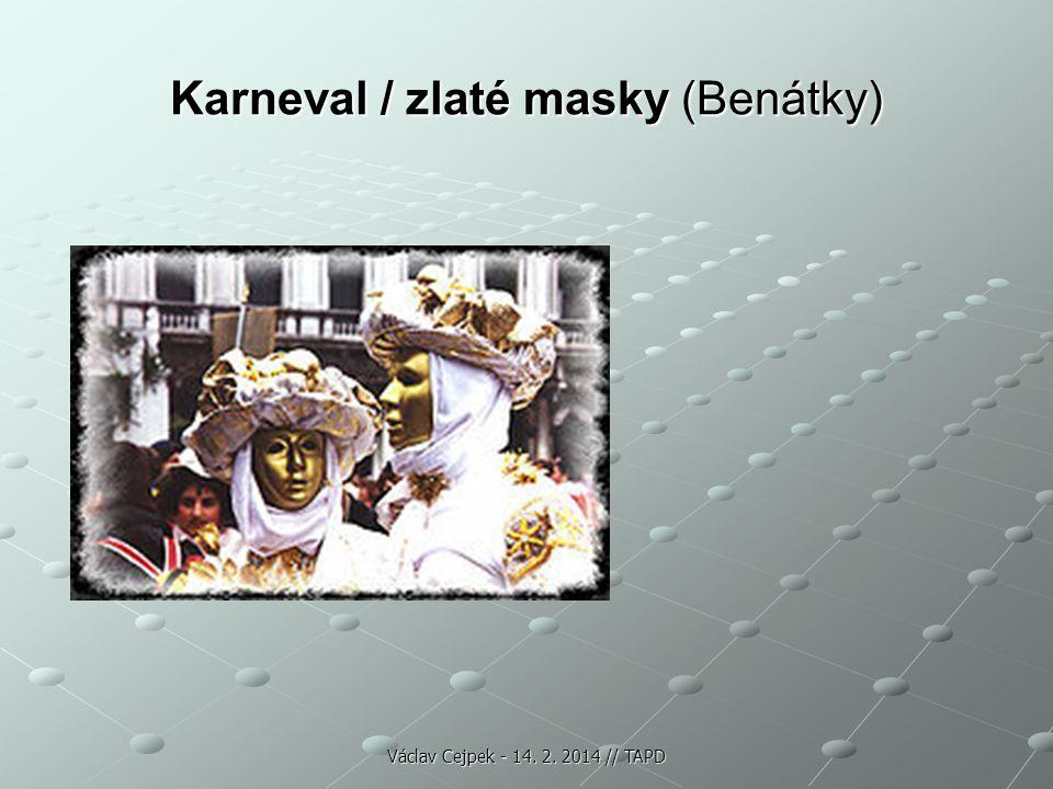 Karneval / zlaté masky (Benátky) Václav Cejpek - 14. 2. 2014 // TAPD