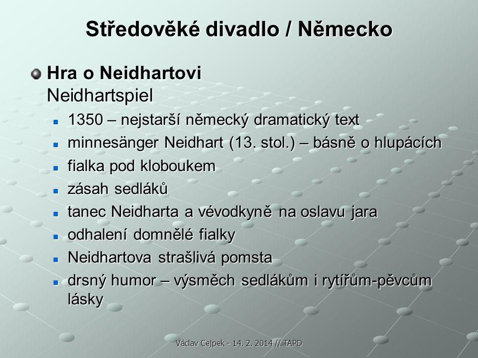 Středověké divadlo / Německo Hra o Neidhartovi Neidhartspiel 1350 – nejstarší německý dramatický text 1350 – nejstarší německý dramatický text minnesä