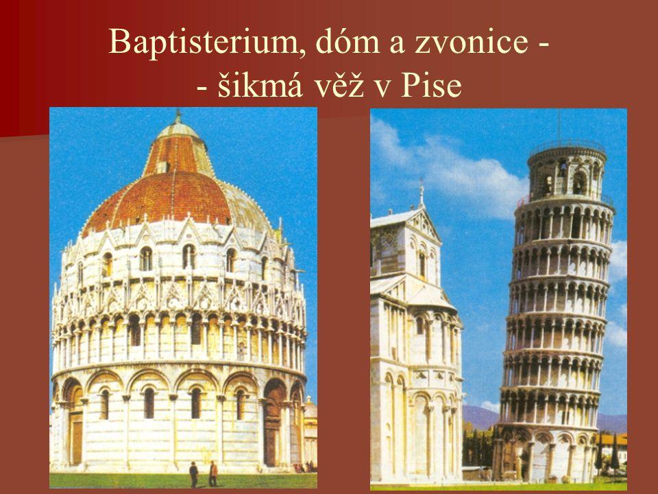 Baptisterium, dóm a zvonice - - šikmá věž v Pise