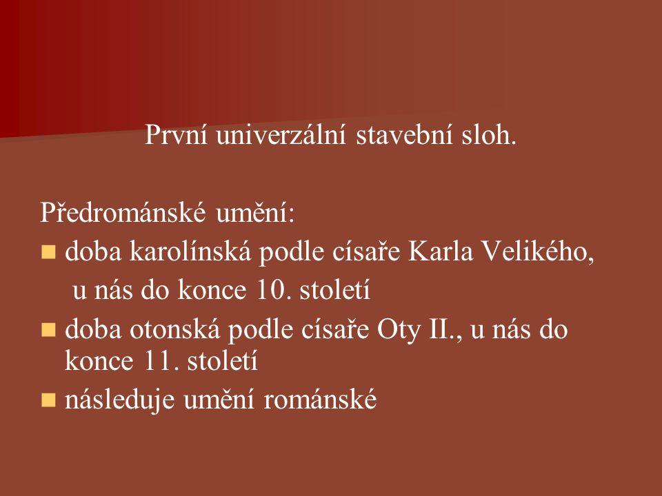 Pojem románský sloh vznikl až v 19.století a nahradil starší termín byzantinský sloh.
