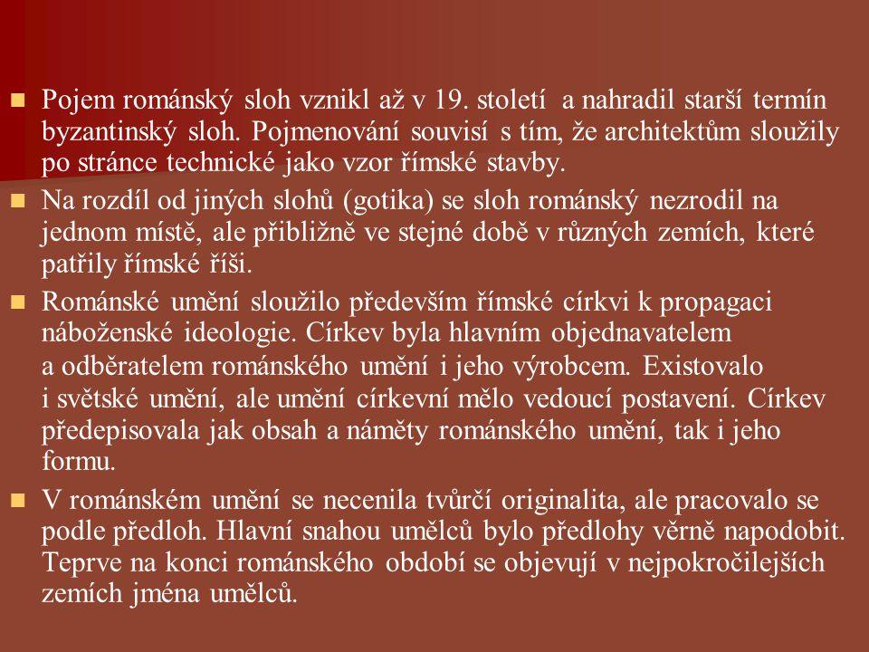 Pojem románský sloh vznikl až v 19. století a nahradil starší termín byzantinský sloh. Pojmenování souvisí s tím, že architektům sloužily po stránce t