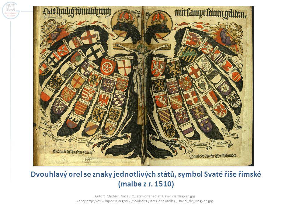 Dvouhlavý orel se znaky jednotlivých států, symbol Svaté říše římské (malba z r. 1510) Autor: Michail, Název:Quaterionenadler David de Negker.jpg Zdro