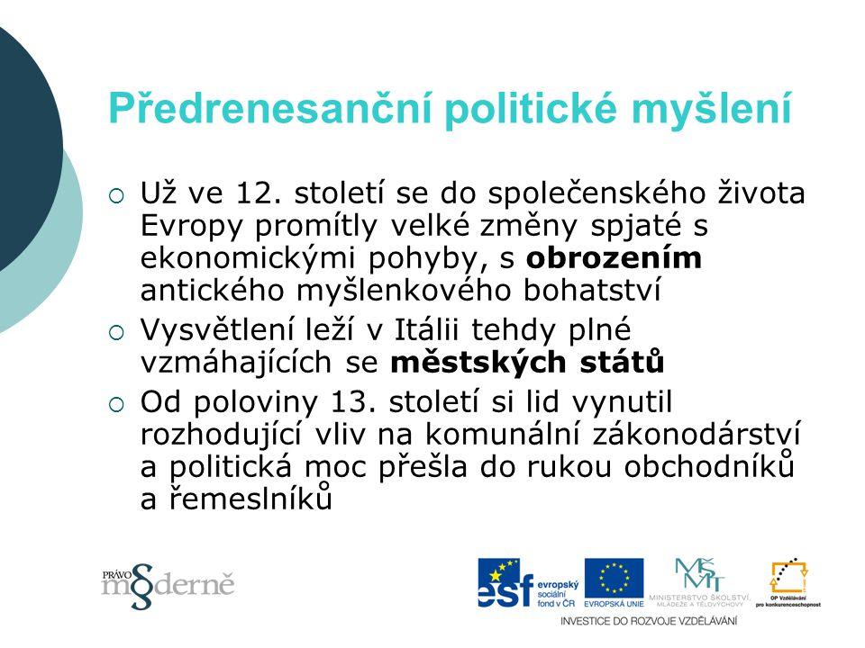 Předrenesanční politické myšlení  Už ve 12.