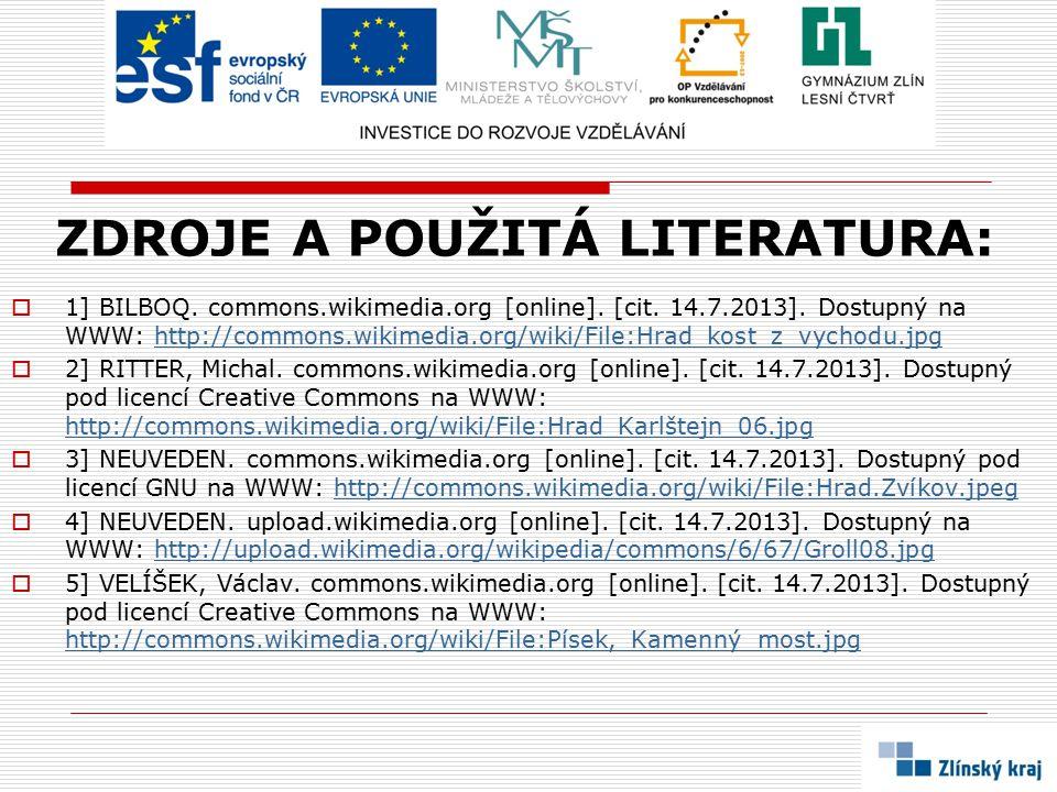 ZDROJE A POUŽITÁ LITERATURA:  1] BILBOQ. commons.wikimedia.org [online]. [cit. 14.7.2013]. Dostupný na WWW: http://commons.wikimedia.org/wiki/File:Hr