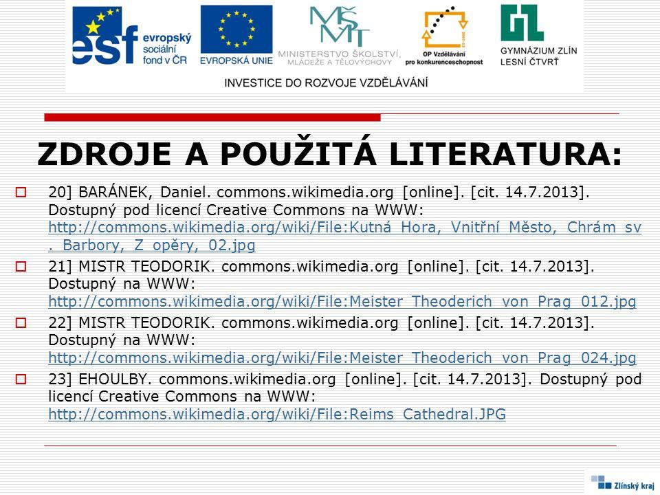 ZDROJE A POUŽITÁ LITERATURA:  20] BARÁNEK, Daniel. commons.wikimedia.org [online]. [cit. 14.7.2013]. Dostupný pod licencí Creative Commons na WWW: ht