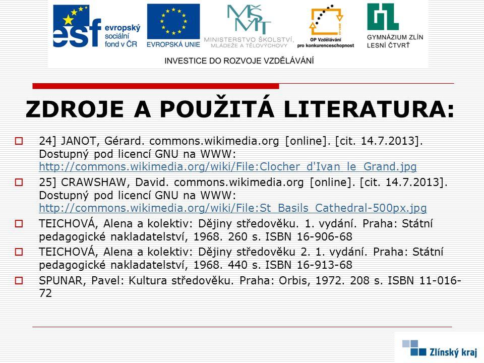 ZDROJE A POUŽITÁ LITERATURA:  24] JANOT, Gérard. commons.wikimedia.org [online]. [cit. 14.7.2013]. Dostupný pod licencí GNU na WWW: http://commons.wi