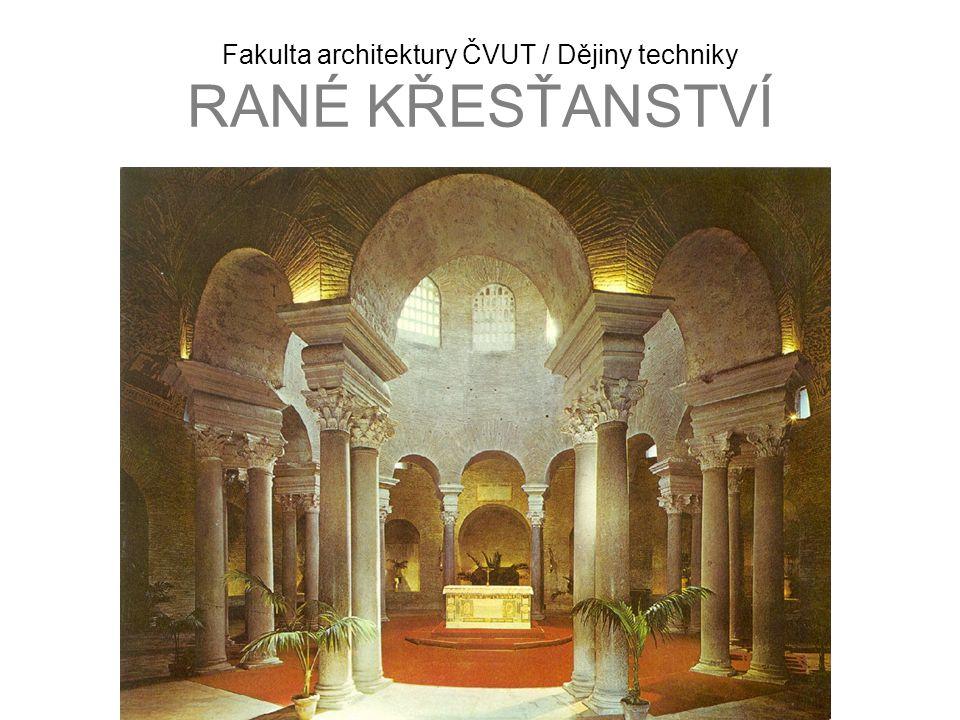 Fakulta architektury ČVUT / Dějiny techniky RANÉ KŘESŤANSTVÍ