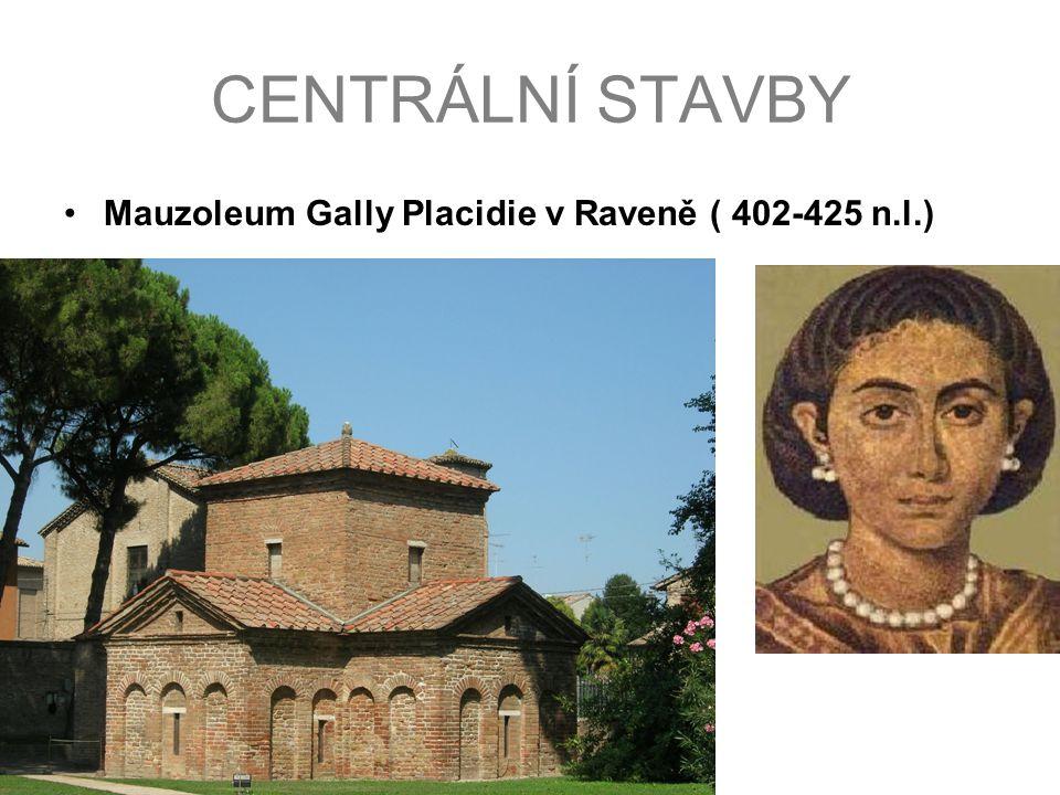 CENTRÁLNÍ STAVBY Mauzoleum Gally Placidie v Raveně ( 402-425 n.l.)