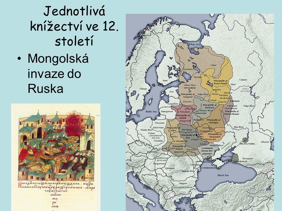 Jednotlivá knížectví ve 12. století Mongolská invaze do Ruska