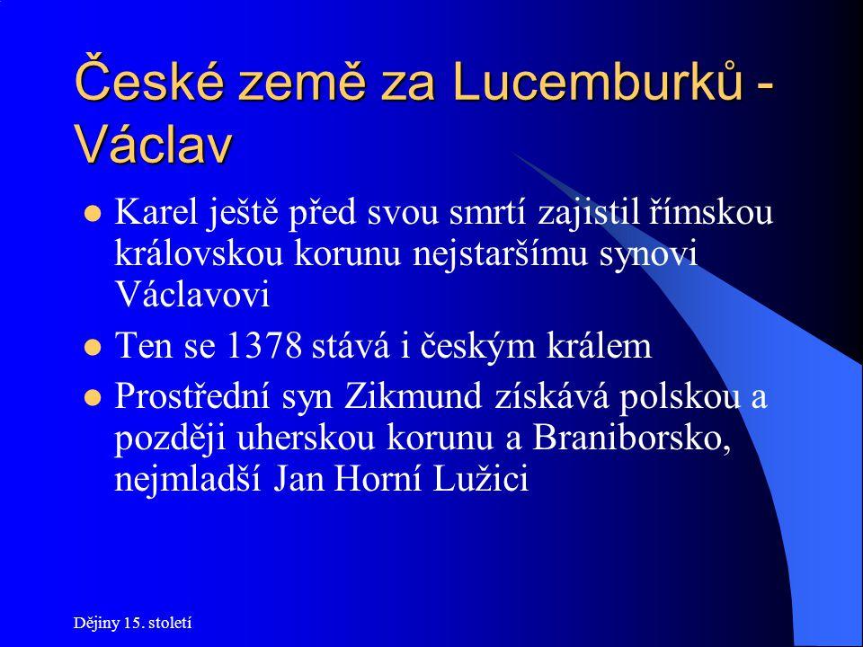 Dějiny 15. století České země před husitskou revolucí Cesta do krize