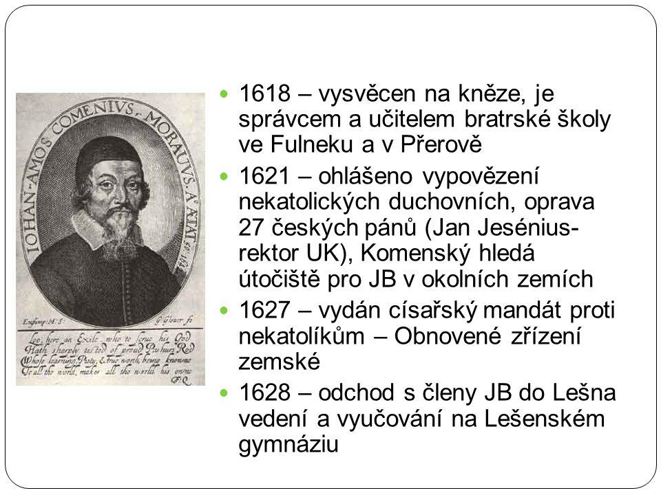 1618 – vysvěcen na kněze, je správcem a učitelem bratrské školy ve Fulneku a v Přerově 1621 – ohlášeno vypovězení nekatolických duchovních, oprava 27