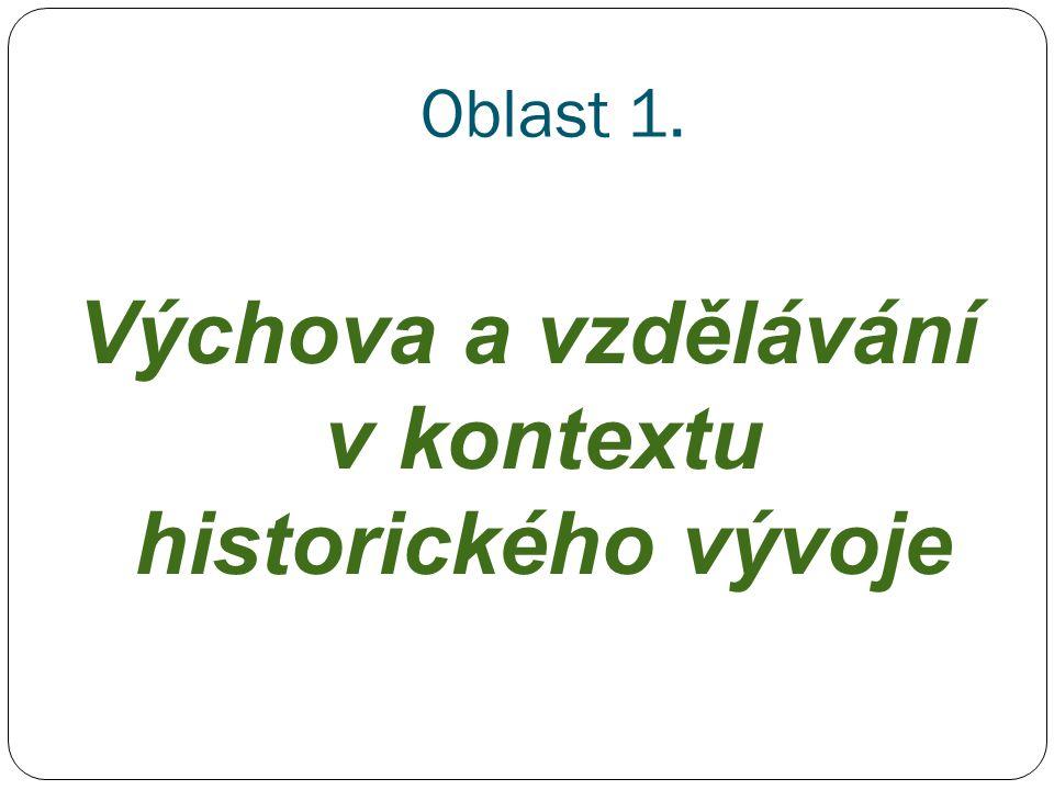 Oblast 1. Výchova a vzdělávání v kontextu historického vývoje