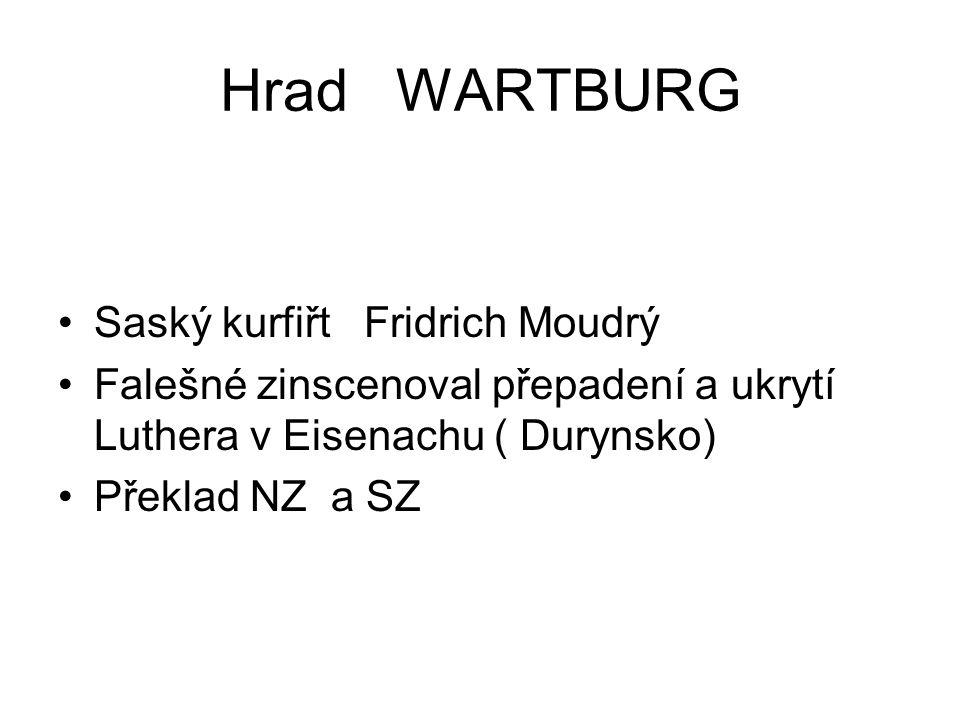 Hrad WARTBURG Saský kurfiřt Fridrich Moudrý Falešné zinscenoval přepadení a ukrytí Luthera v Eisenachu ( Durynsko) Překlad NZ a SZ