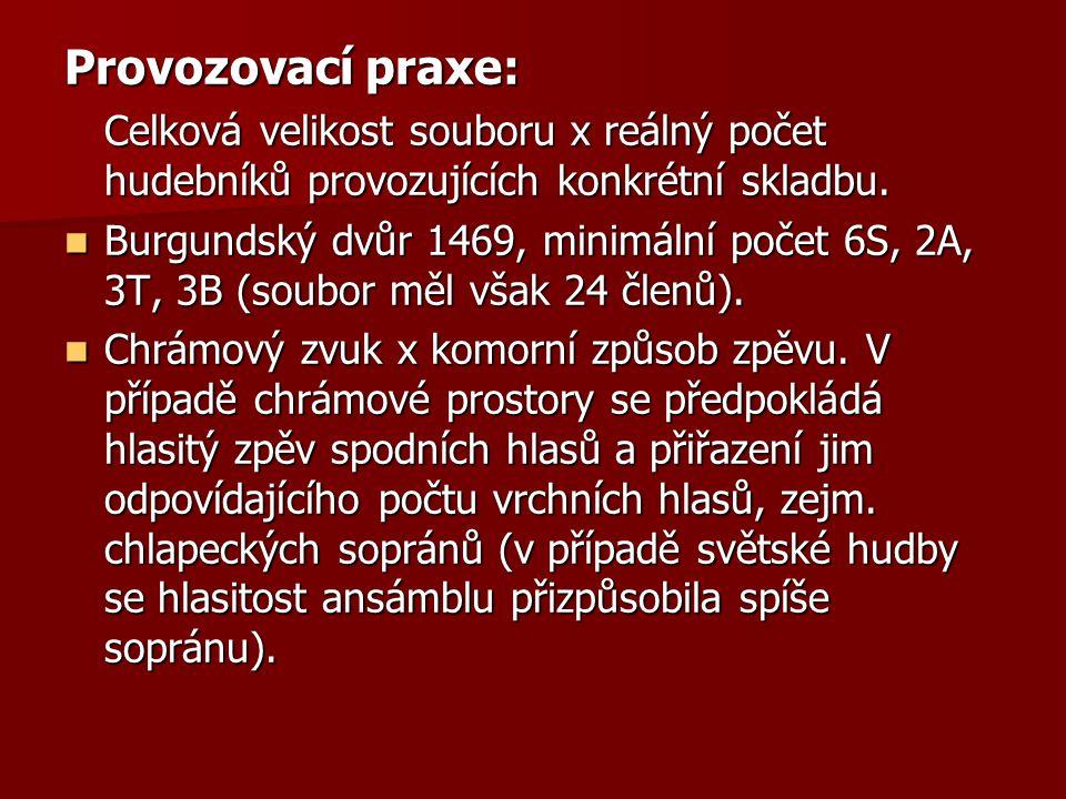 Provozovací praxe: Celková velikost souboru x reálný počet hudebníků provozujících konkrétní skladbu. Burgundský dvůr 1469, minimální počet 6S, 2A, 3T