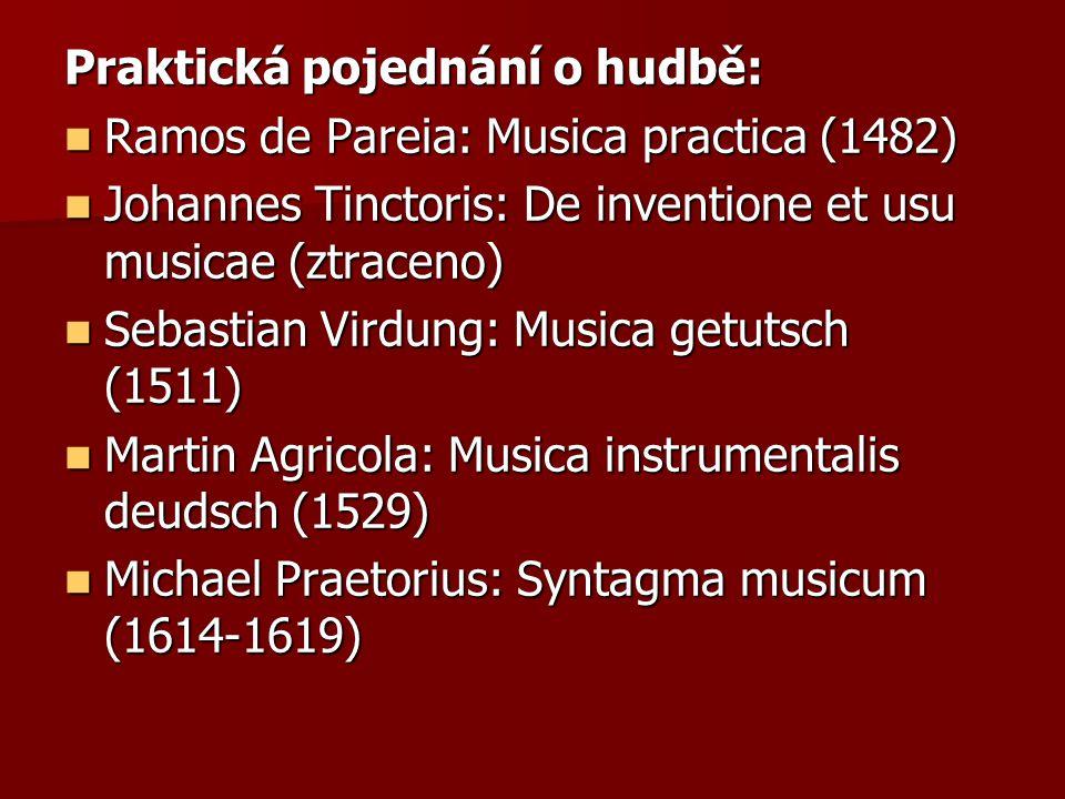 Praktická pojednání o hudbě: Ramos de Pareia: Musica practica (1482) Ramos de Pareia: Musica practica (1482) Johannes Tinctoris: De inventione et usu