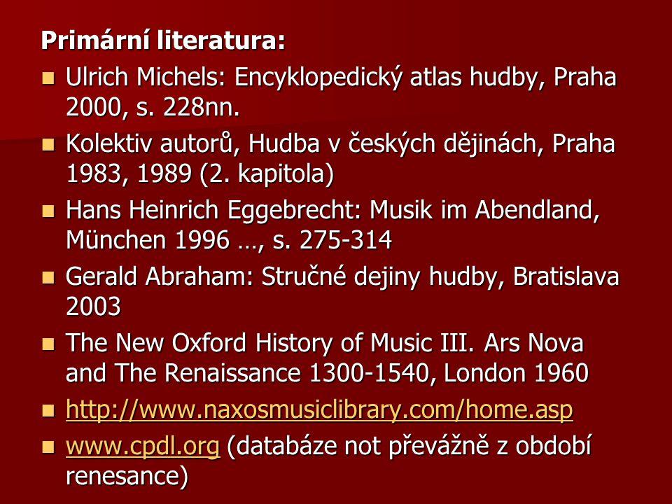 Primární literatura: Ulrich Michels: Encyklopedický atlas hudby, Praha 2000, s. 228nn. Ulrich Michels: Encyklopedický atlas hudby, Praha 2000, s. 228n