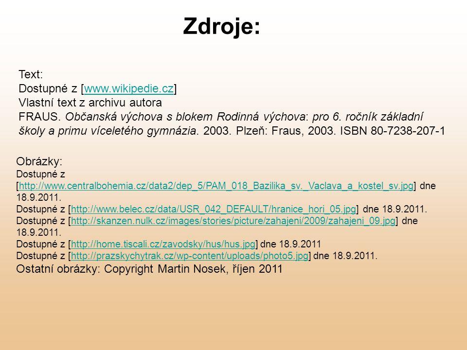 Obrázky: Dostupné z [http://www.centralbohemia.cz/data2/dep_5/PAM_018_Bazilika_sv._Vaclava_a_kostel_sv.jpg] dne 18.9.2011.http://www.centralbohemia.cz