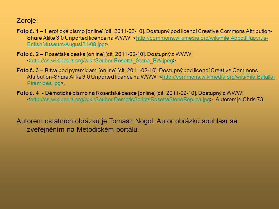 Zdroje: Foto č. 1 – Herotické písmo [online] [cit. 2011-02-10]. Dostupný pod licencí Creative Commons Attribution- Share Alike 3.0 Unported licence na