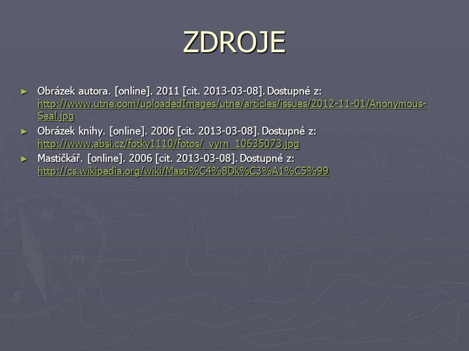ZDROJE ► Obrázek autora.[online]. 2011 [cit. 2013-03-08].