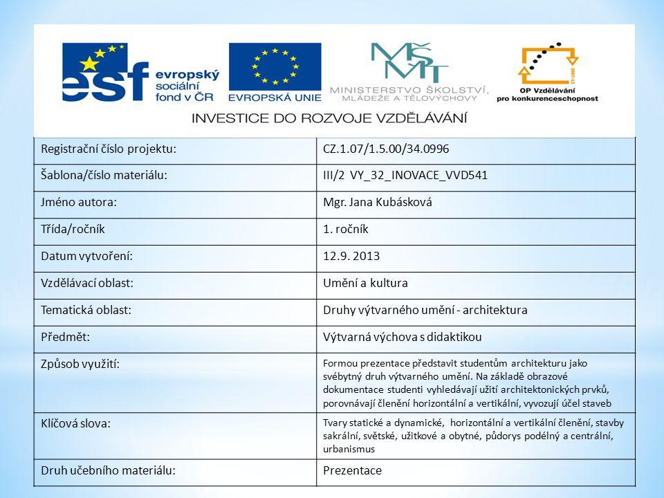 Registrační číslo projektu:CZ.1.07/1.5.00/34.0996 Šablona/číslo materiálu:III/2 VY_32_INOVACE_VVD541 Jméno autora:Mgr. Jana Kubásková Třída/ročník1. r