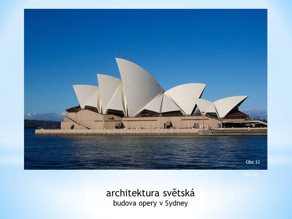 architektura světská budova opery v Sydney Obr.12