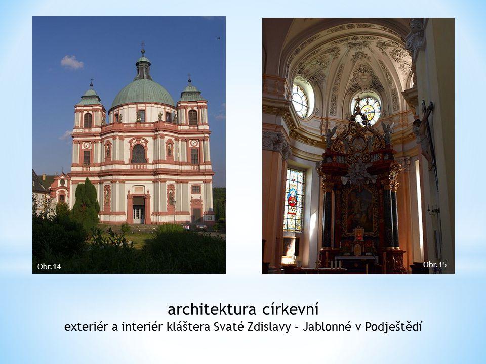 architektura církevní exteriér a interiér kláštera Svaté Zdislavy – Jablonné v Podještědí Obr.14 Obr.15