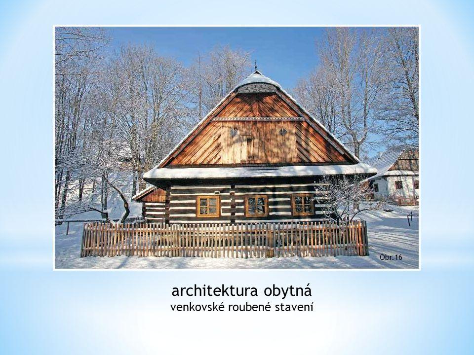 architektura obytná venkovské roubené stavení Obr.16