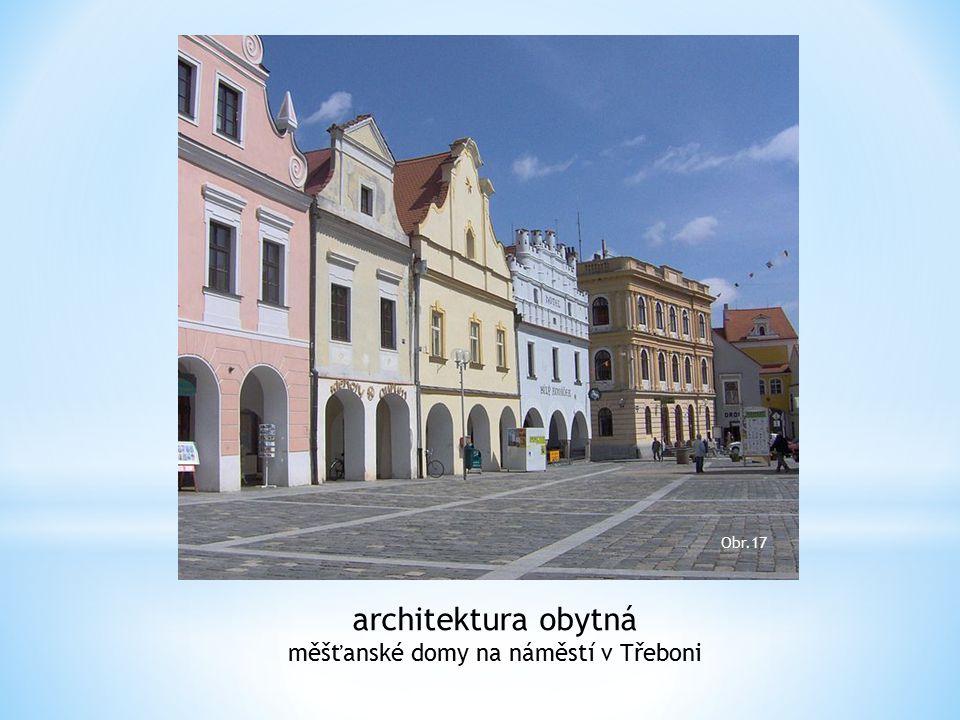 architektura obytná měšťanské domy na náměstí v Třeboni Obr.17