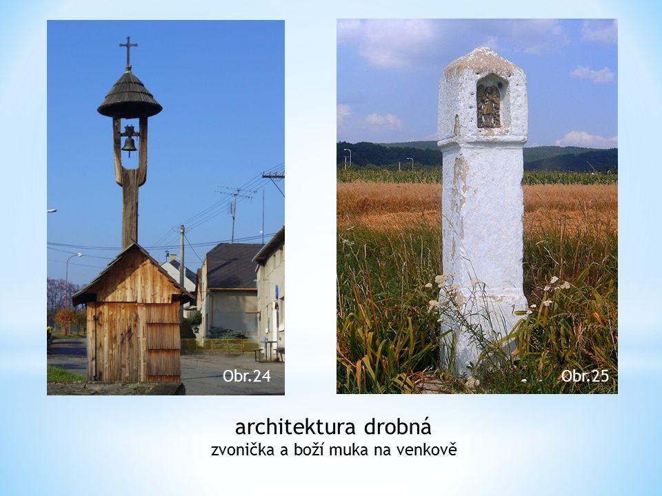 Obr.24 V Obr.25 architektura drobná zvonička a boží muka na venkově