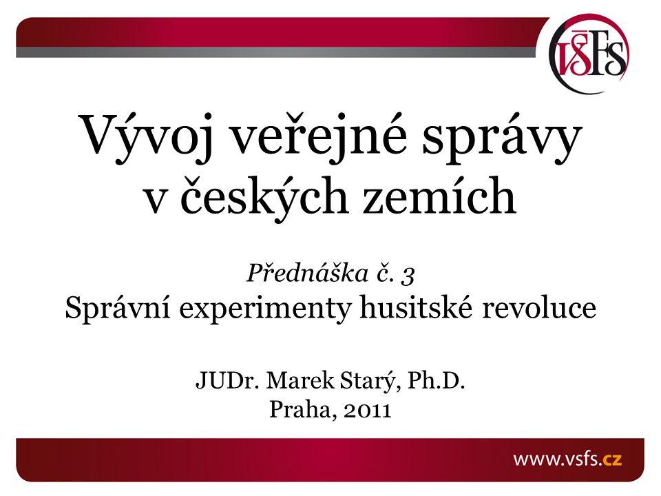 Vývoj veřejné správy v českých zemích Přednáška č.