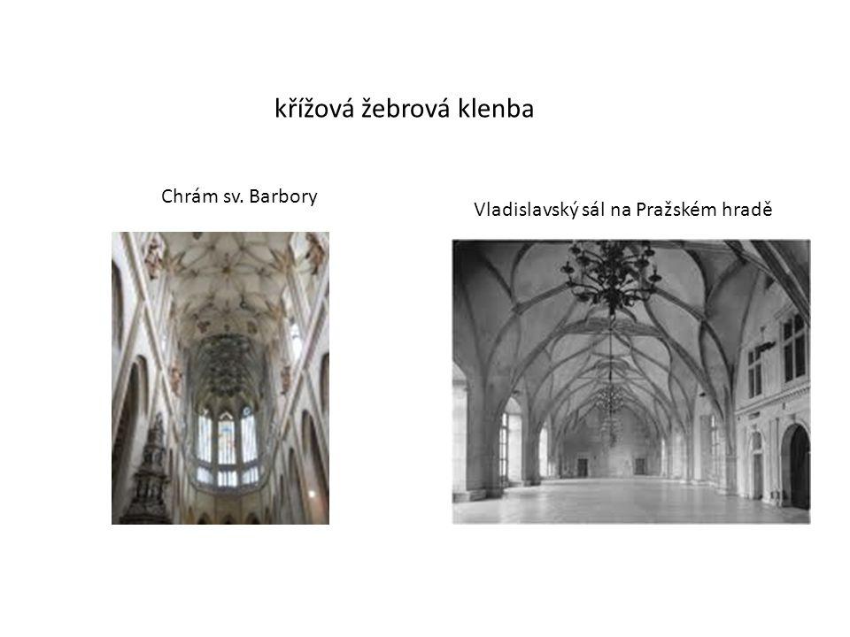 křížová žebrová klenba Chrám sv. Barbory Vladislavský sál na Pražském hradě