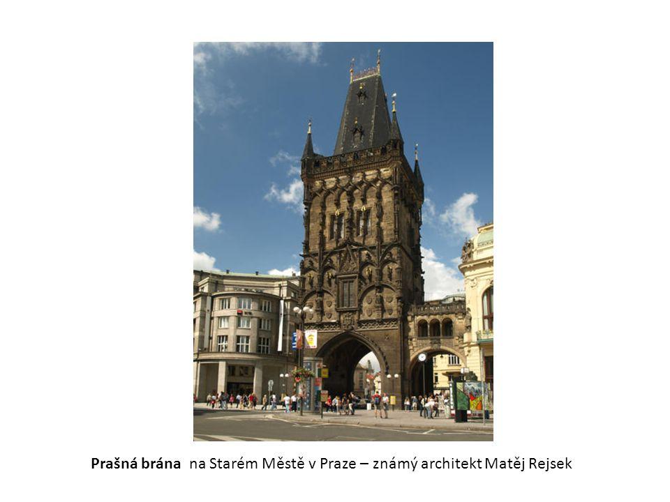 Prašná brána na Starém Městě v Praze – známý architekt Matěj Rejsek