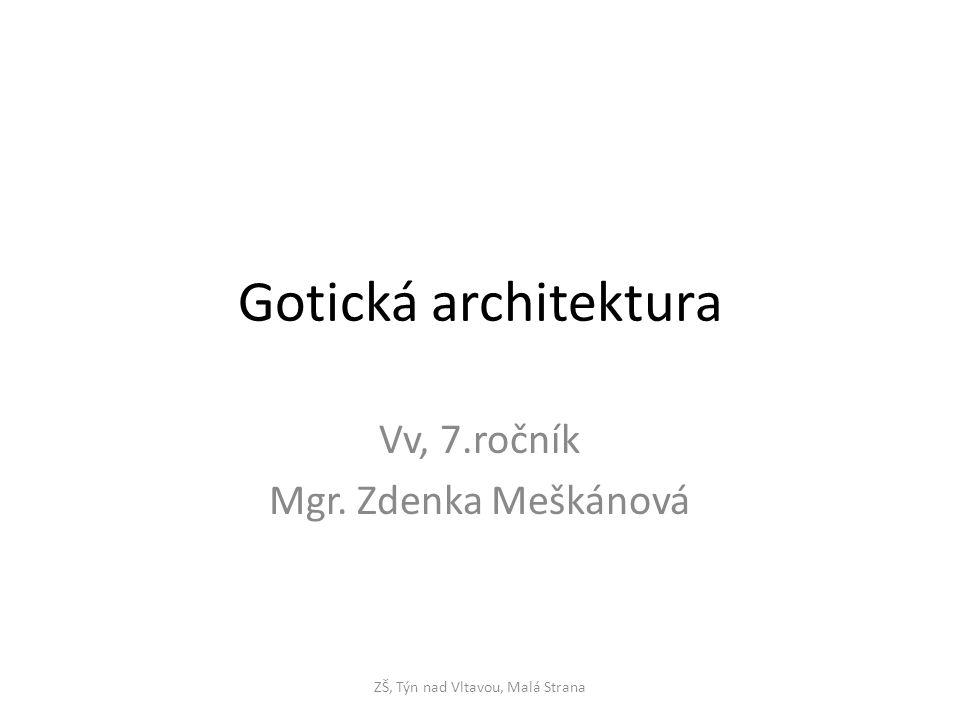 Gotická architektura Vv, 7.ročník Mgr. Zdenka Meškánová ZŠ, Týn nad Vltavou, Malá Strana