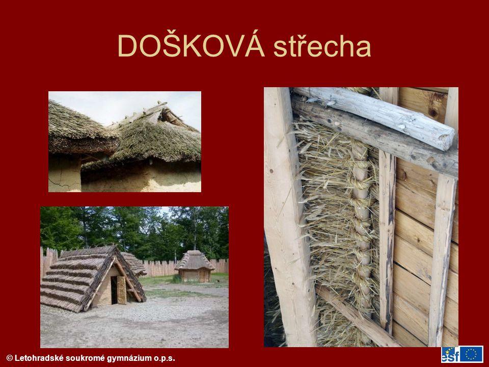 © Letohradské soukromé gymnázium o.p.s. DOŠKOVÁ střecha