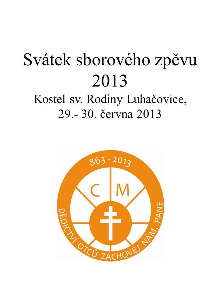 Svátek sborového zpěvu 2013 Kostel sv. Rodiny Luhačovice, 29.- 30. června 2013