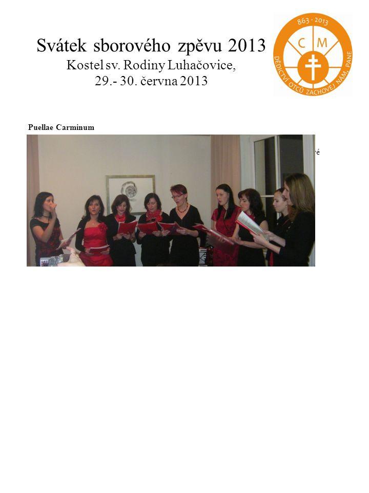 Svátek sborového zpěvu 2013 Kostel sv.Rodiny Luhačovice, 29.- 30.