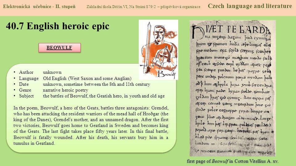 40.7 English heroic epic Elektronická učebnice - II. stupeň Základní škola Děčín VI, Na Stráni 879/2 – příspěvková organizace Czech language and liter